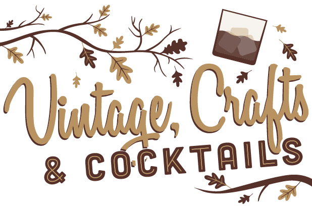 Vintage, Crafts, and Cocktails - Click here for event information.